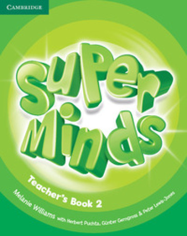 Super minds. Level 2. Teacher's book. Per la Scuola elementare