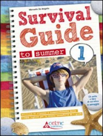 Survival. Guide to summer. Con CD Audio. Per la 1ª classe elementare
