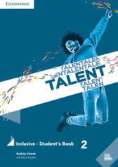 Talent. 2. Inclusive . Student s Book (B1. B1+)