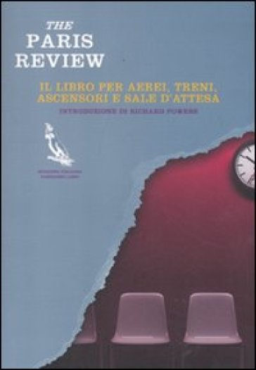 The Paris Review. Il libro per aerei, treni, ascensori e sale d'attesa
