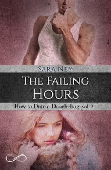 The failing hours. How to date a douchebag. 2.
