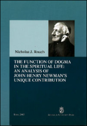 The function of dogma din the spiritual life: an analysis of John Henry Newman's unique contribution