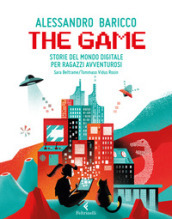 The game. Storie del mondo digitale per ragazzi avventurosi