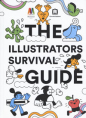 The illustrators survival guide. Ediz. italiana e inglese