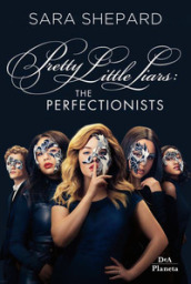 The perfectionists. Pretty little liars