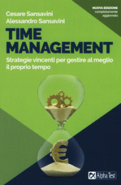 Time management. Strategie vincenti per gestire al meglio il proprio tempo