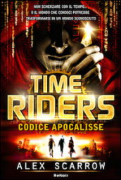 Time riders. 3.Codice Apocalisse