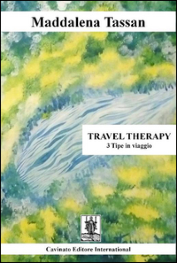 Travel therapy. 3 tipe in viaggio