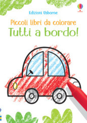 Tutti a bordo! Piccoli libri da colorare. Ediz. illustrata
