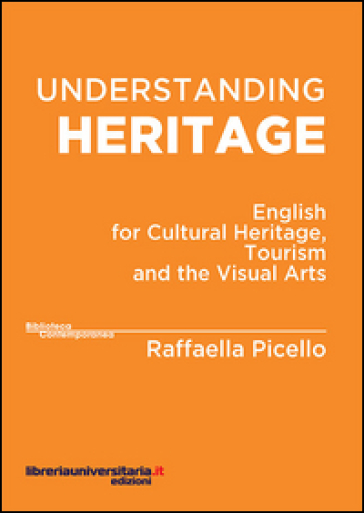 Understanding heritage. English for cultural heritage, tourism and the visual arts