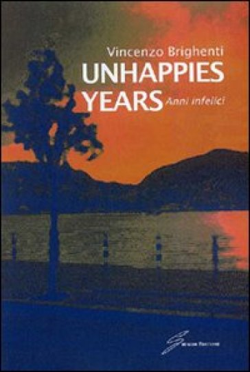 Unhappies years. Anni infelici