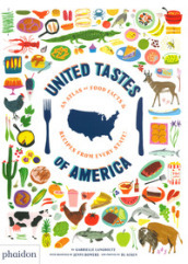 United tastes of America. An atlas of food facts & recipes from every state!