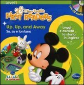 Up, up and away-Su, su e vai. Level 1. Ediz. bilingue. Con CD Audio