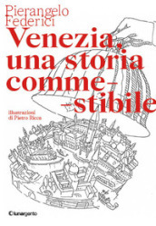 Venezia, una storia commestibile. Ediz. illustrata