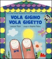 Vola Gigino vola Gigetto. Con CD Audio