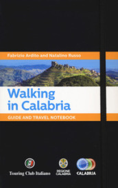 Walking in Calabria. Guide and travel notebook