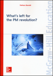 What s left for the PM revolution?