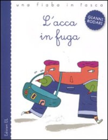 L'acca in fuga. Ediz. illustrata
