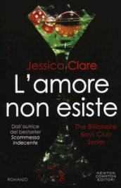 L amore non esiste. The Billionaire Boys Club series