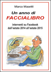 Un anno di faccialibro. Interventi su Facebook dall estate 2014 all estate 2015