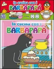 In cucina con i Barbapapà. Ediz. illustrata