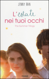 L estate nei tuoi occhi. The summer trilogy