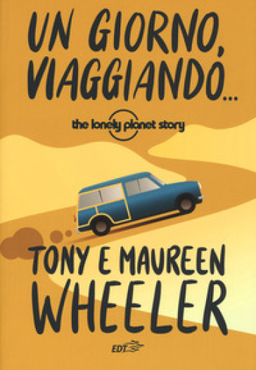 Un giorno, viaggiando... The Lonely Planet story