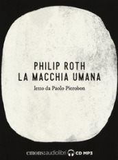 La macchia umana letto da Paolo Pierobon. Audiolibro. 2 CD Audio formato MP3