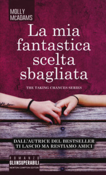 La mia fantastica scelta sbagliata. The taking changes series