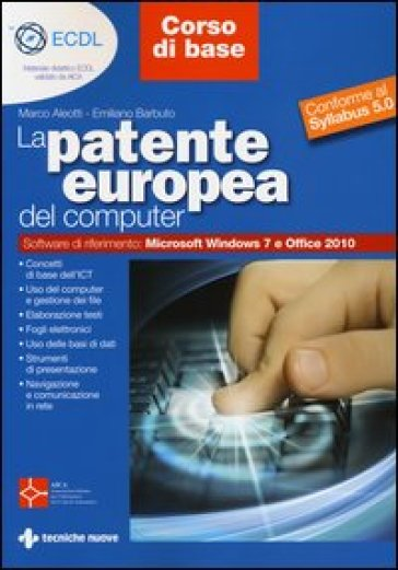 La patente europea del computer. Core level-corso base. Conforme al Syllabus 5.0