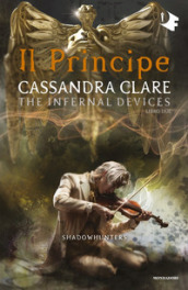 Il principe. Shadowhunters. The infernal devices. 2.