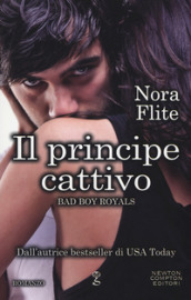 Il principe cattivo. Bad Boy Royals