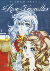 Le rose di Versailles. Lady Oscar collection. 1.