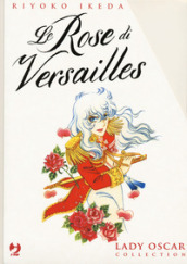 Le rose di Versailles. Lady Oscar collection. 1-5.