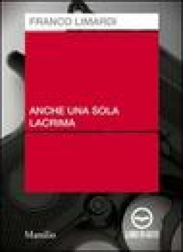 Anche una sola lacrima. Audiolibro. CD Audio