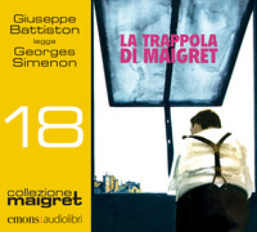 La trappola di Maigret letto da Giuseppe Battiston. Audiolibro. CD Audio formato MP3