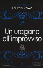 Un uragano all improvviso. The Club series